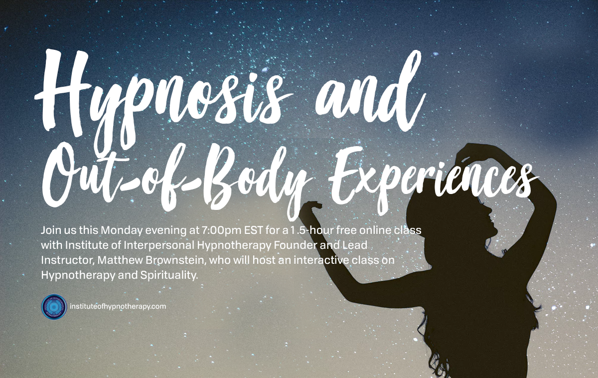 NEW! Monday Night Webinar: Hypnosis and Out-of-Body Experiences