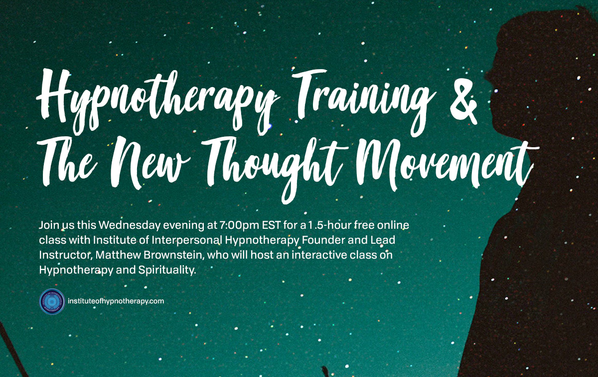 Wednesday Night Webinar: Hypnotherapy Training and The New Thought Movement