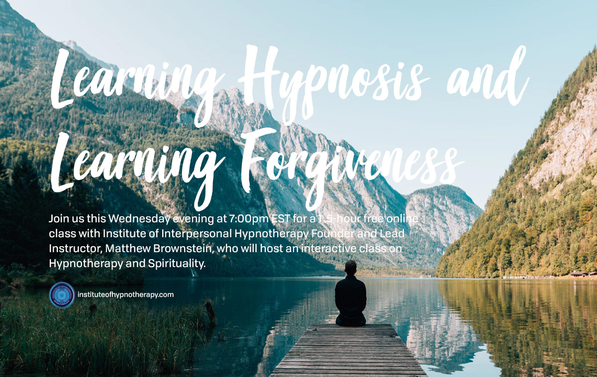 Wednesday Night Webinar: Learning Hypnosis and Learning Forgiveness