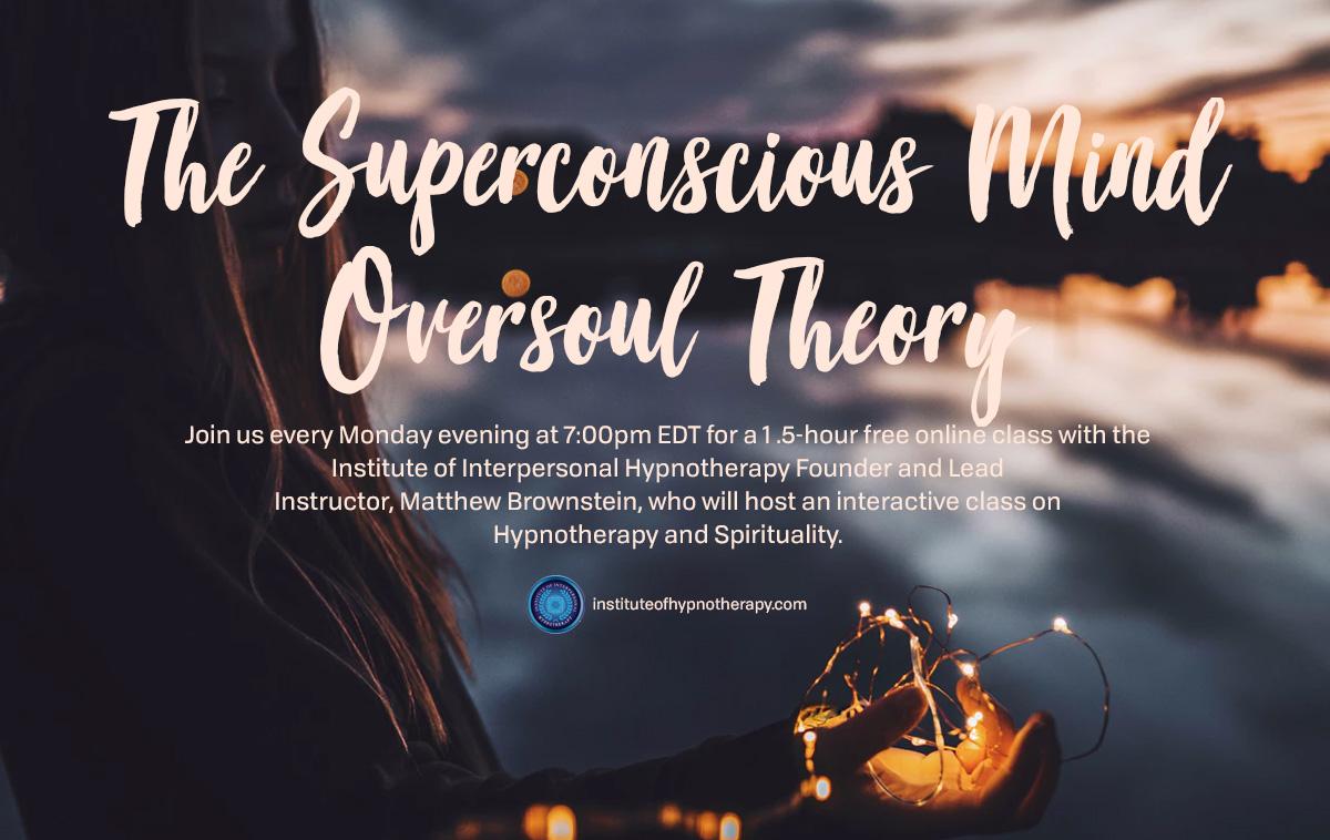 Monday Night Webinar: TheSuperconsciousMindOversoulTheory