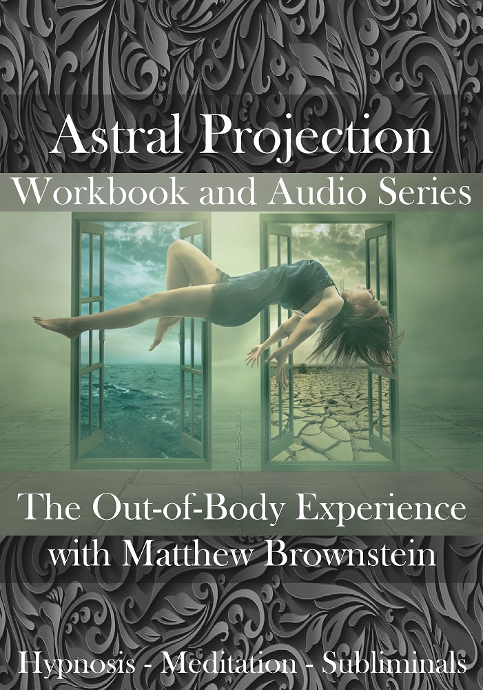 Astral Projection - The Out-of-Body Experience Workbook and Recordings