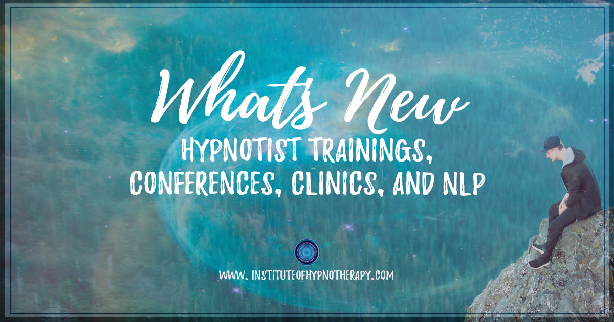 Hypnotist Trainings, Conferences, Clinics, and NLP