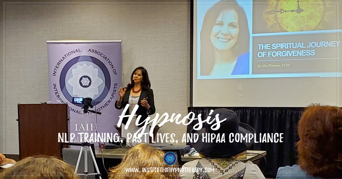 Hypnosis and NLP Training, Past Lives, and HIPAA Compliance