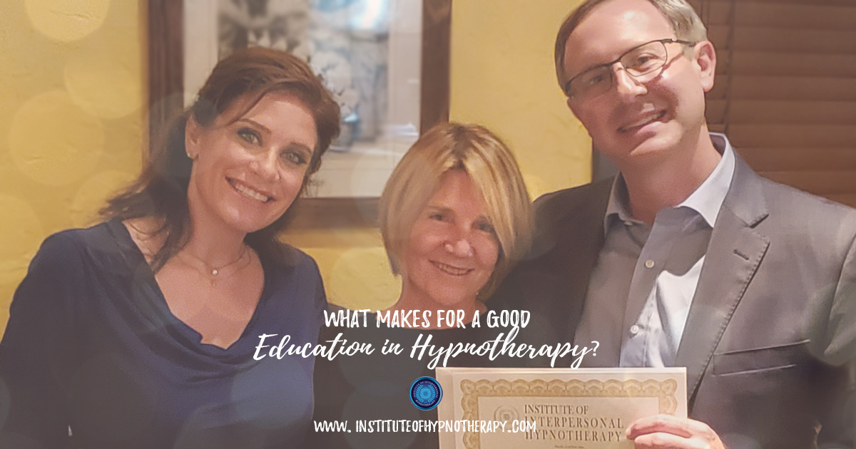 What makes for a good education in Hypnotherapy?