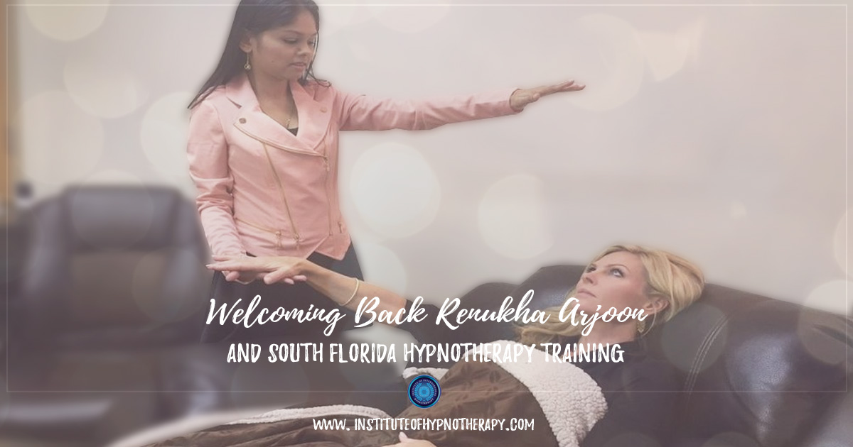 Welcoming Back Renukha Arjoon and South Florida Hypnotherapy Training