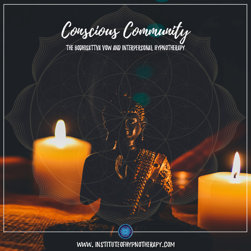Conscious Community Class – The Bodhisattva Vow & Interpersonal Hypnotherapy