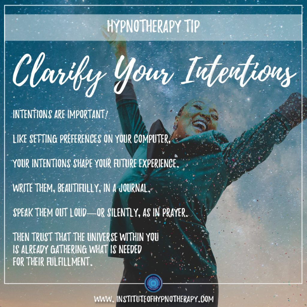 Hypnotherapy Tip: Clarify Your Intentions