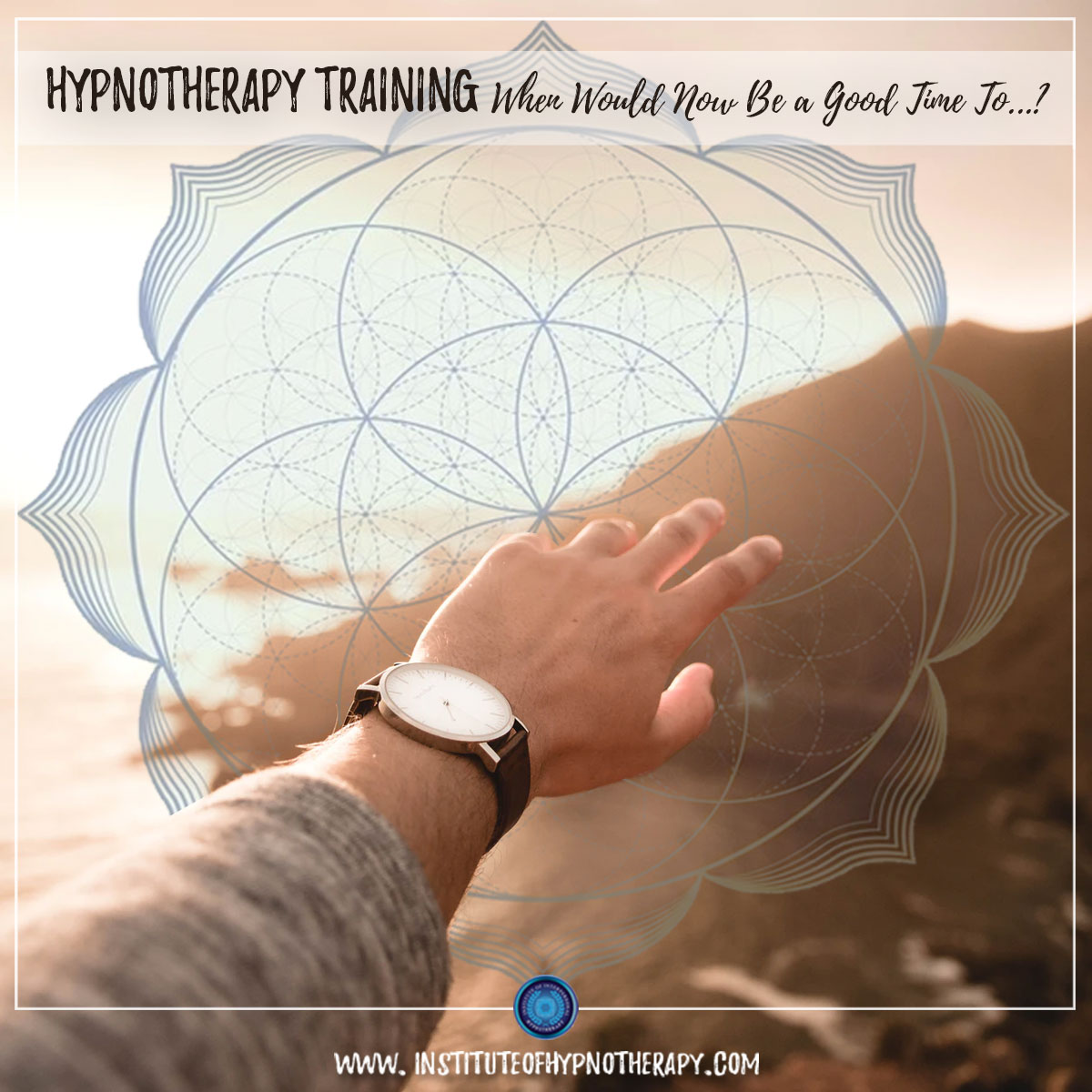 Hypnotherapy – When Would Now Be a Good Time To …?