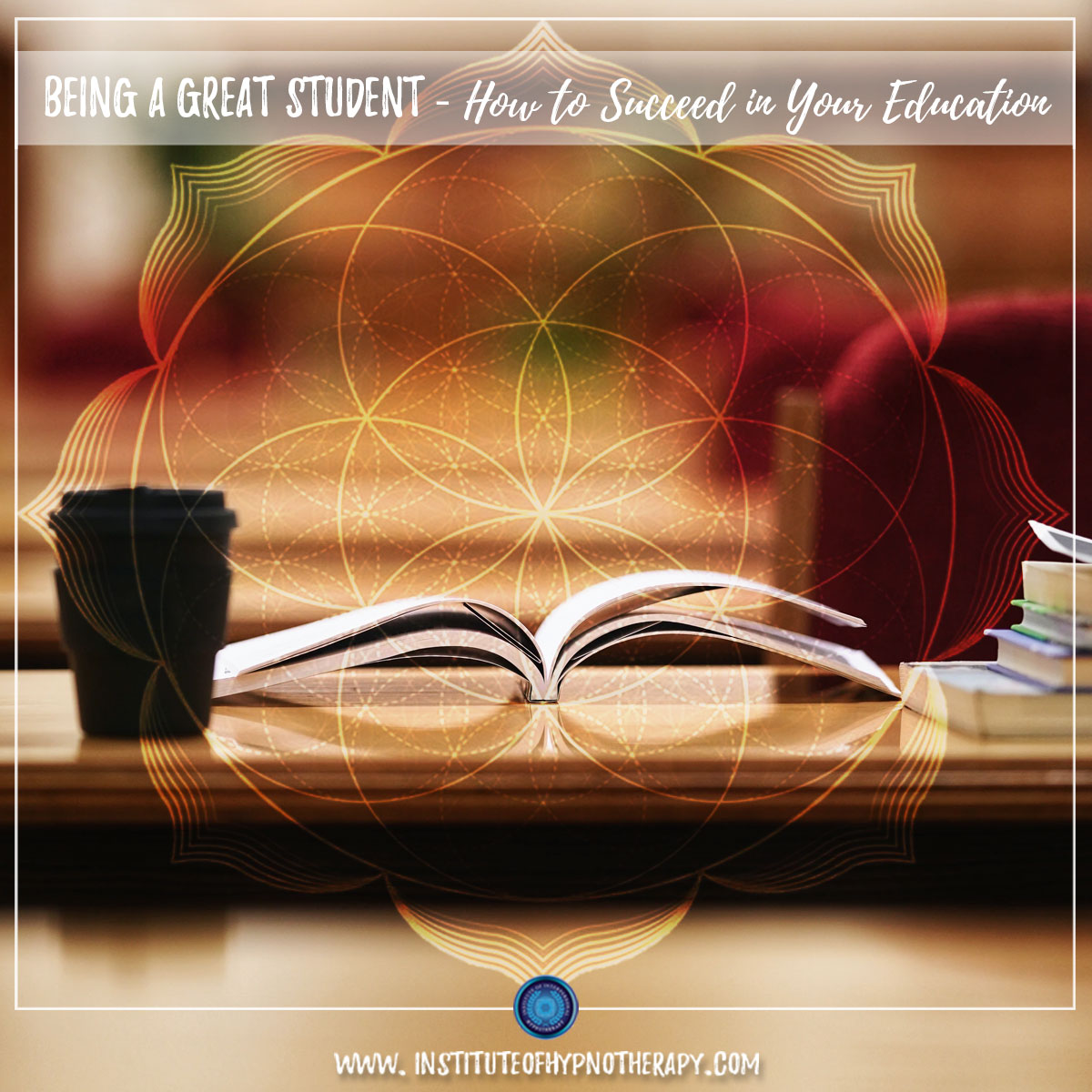 Hypnotherapy – Being a Great Student – How to Succeed in Your Education
