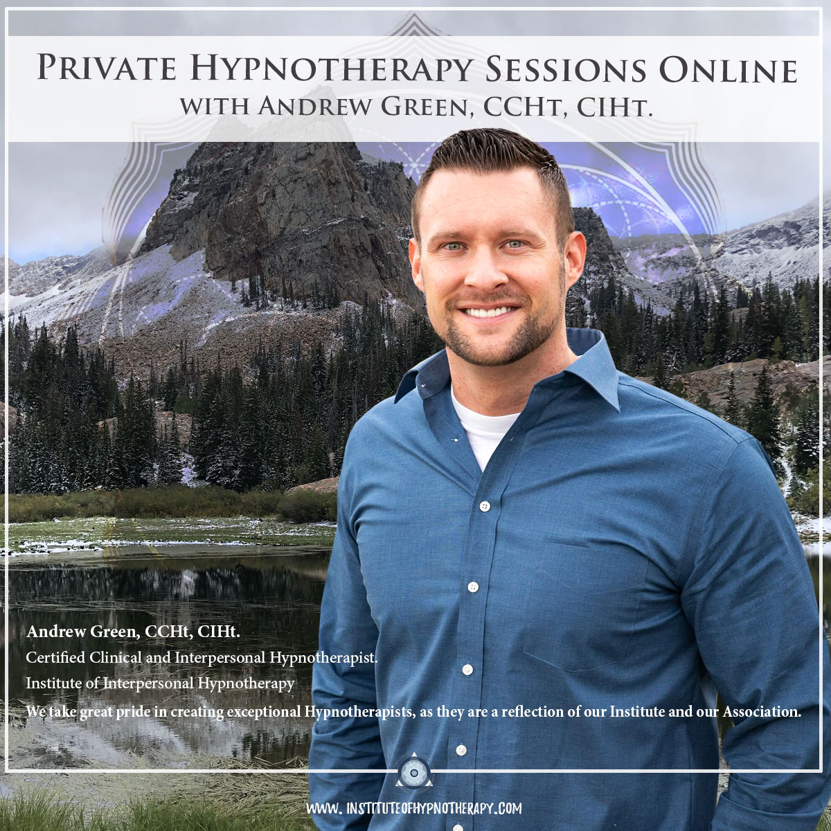 Hypnotherapy Clinics: Meet Andrew Green CIHt – Salt Lake City, Utah Director and Lead Instructor