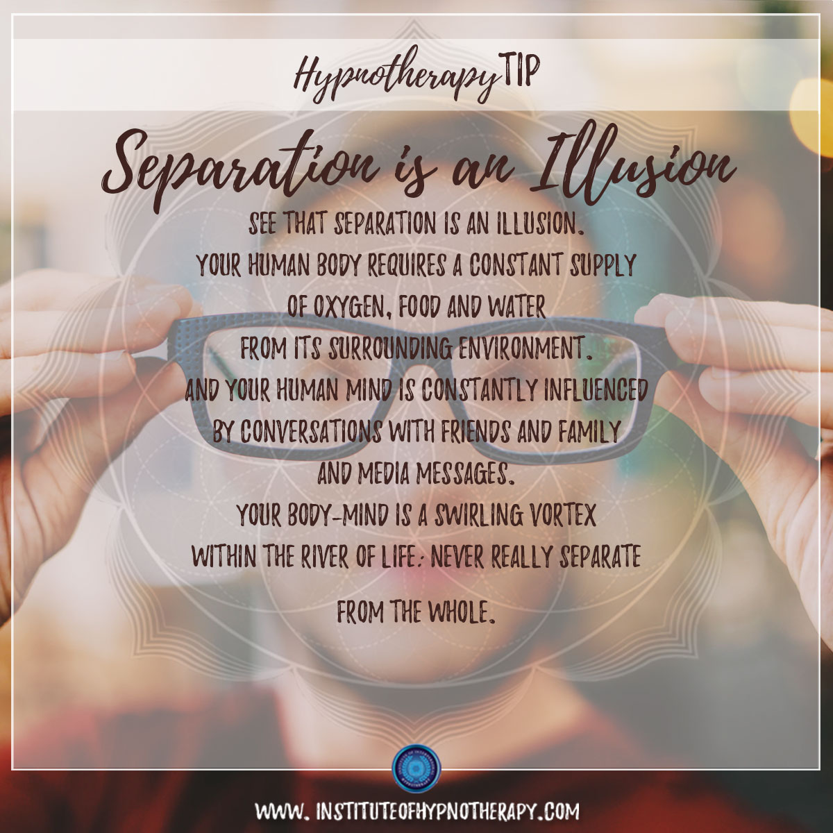 Hypnotherapy Tip : Separation is an Illusion