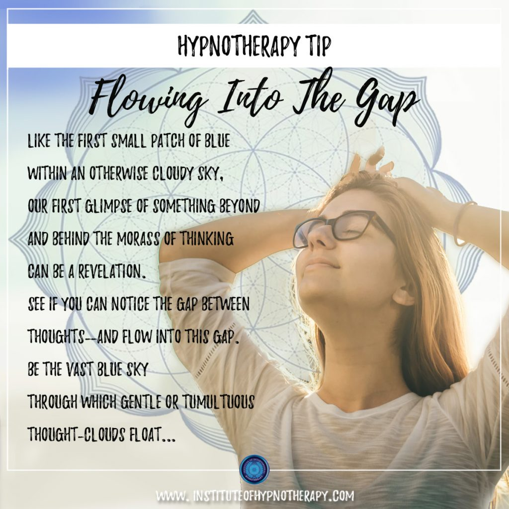 Hypnotherapy Tip Flowing into the Gap