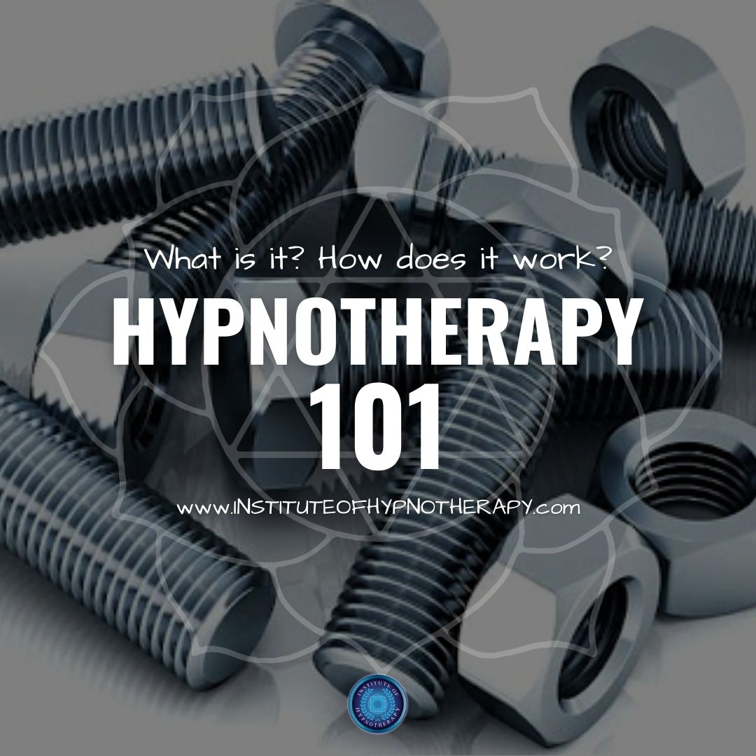 Hypnotherapy 101 – What is it? How does it work?