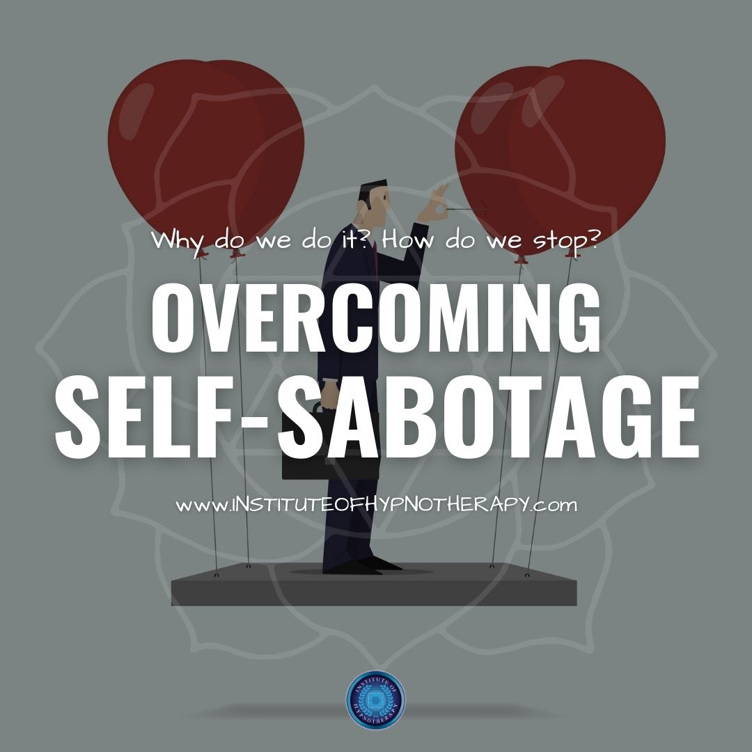 Why Do We Self-Sabotage and How Can Hypnosis Help?