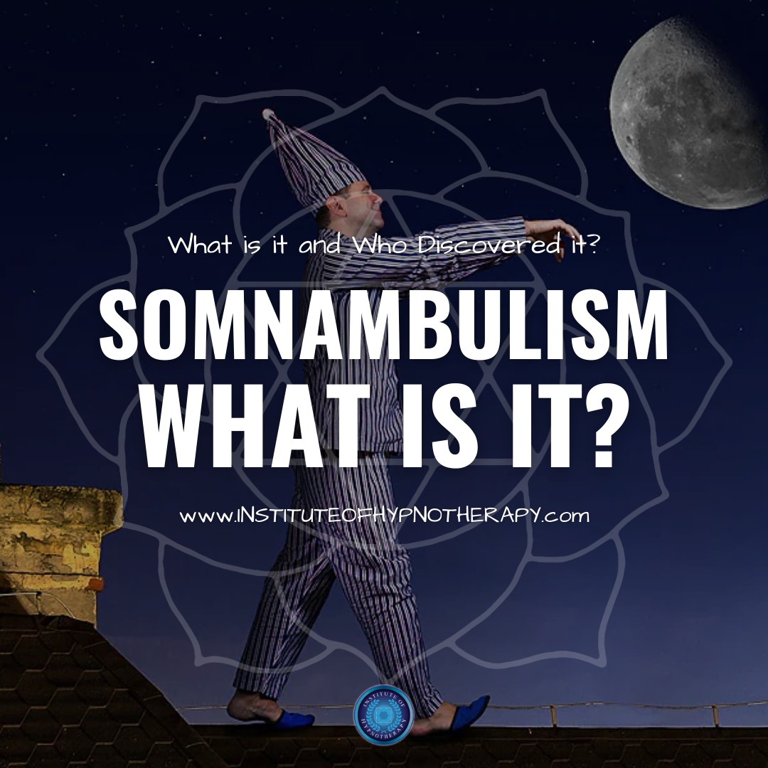 What is Somnambulism and Who Discovered it?